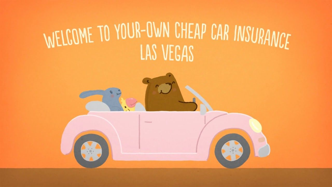 Welcome To Your Own Cheap Car Insurance Las Vegas We For Past 5