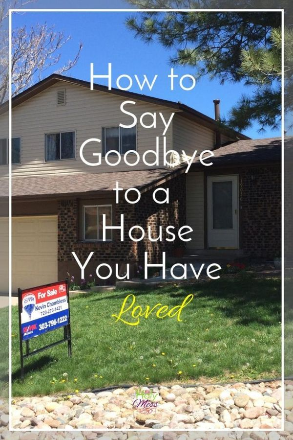 How To Say Goodbye To A House You Have Loved Moving House Quotes