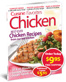 Cuisine Favorites - Chicken I bought this while I was checking out at Lowe's, and it has been one of the most used cook books that I own.  Great recipes along with pictures and side dish suggestions.