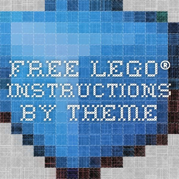 Free Lego Instructions By Theme For The Kids Pinterest Free