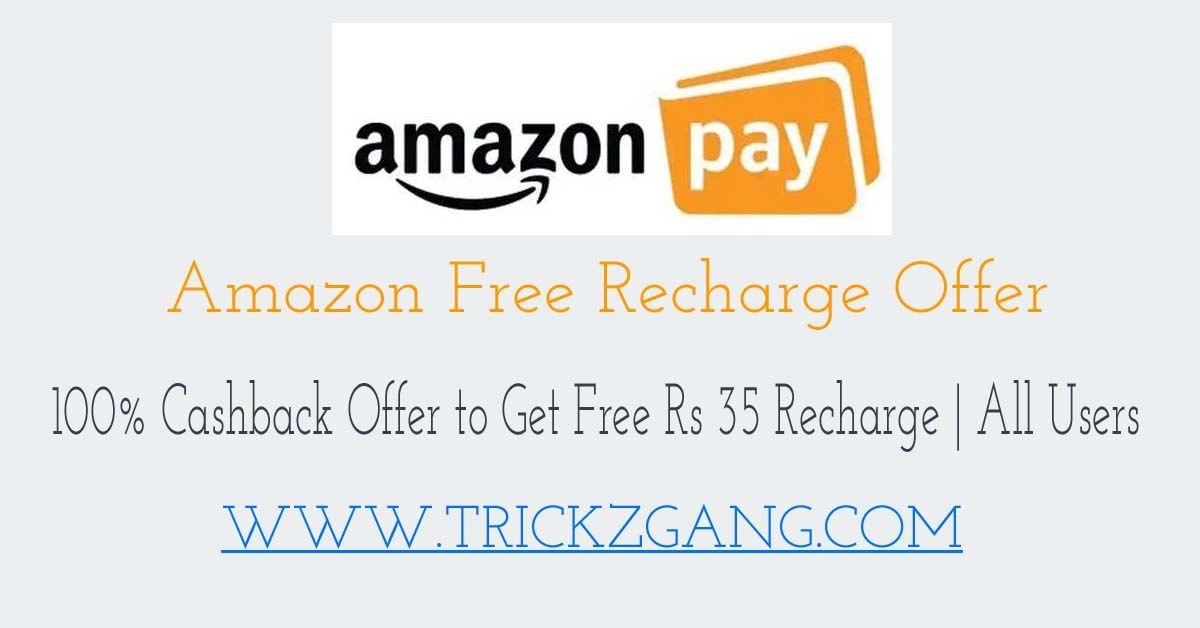 Amazon Loot Offer Get Free Rs 35 Recharge Info About A New Amazon Recharge Offer To Get Free Rs 35 Recharge From Amazo Cashback Netflix Free Trial Recharge