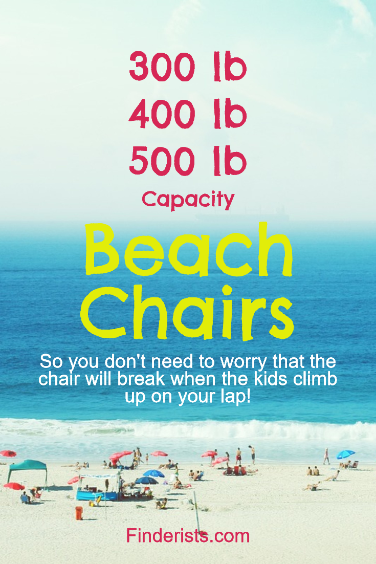Heavy Duty Beach Chairs That Can Handle Weight, Sun, Salt And Walter.