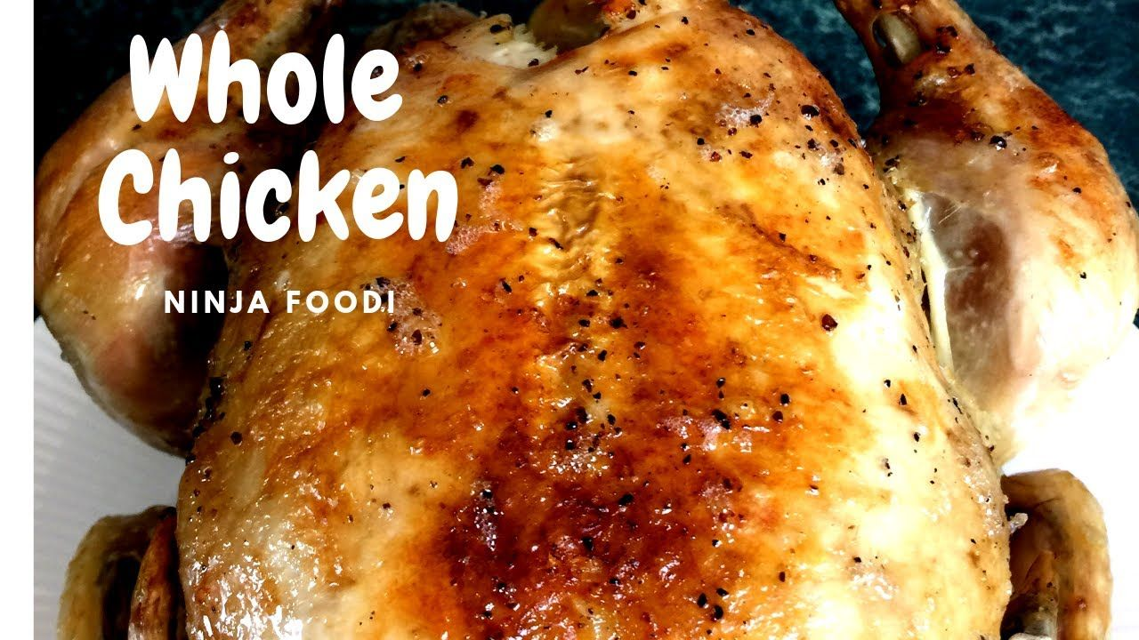Ninja Foodi Whole Chicken Youtube Chicken Recipes Easy Chicken Recipes Ninja Cooking System Recipes