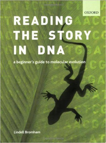 Amazon Com Reading The Story In Dna A Beginner S Guide To Molecular Evolution 9780199290918 Lindell Bromham Books Molecular Beginners Guide Books