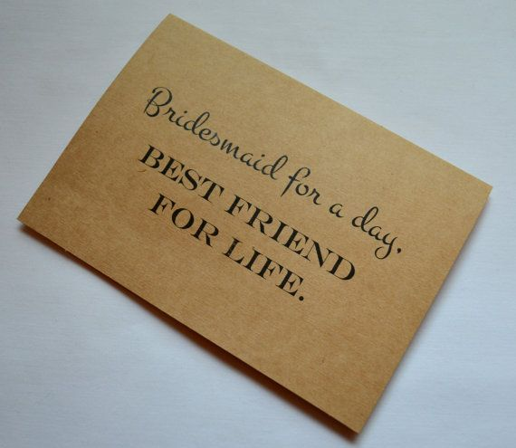 Bridesmaid FOR A DAY Best Friend For Life Card Bridesmaid