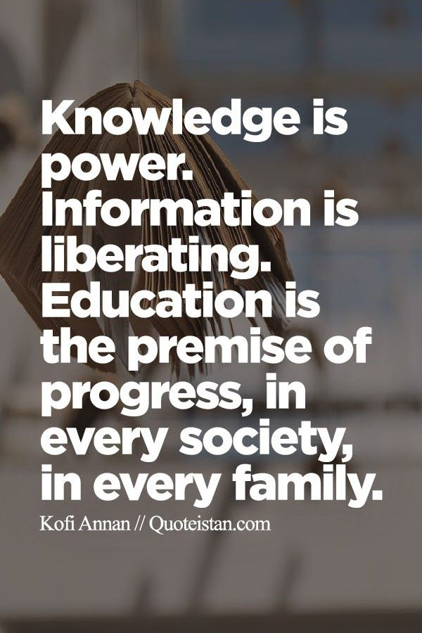 Knowledge Is Power Information Is Liberating Education Is The