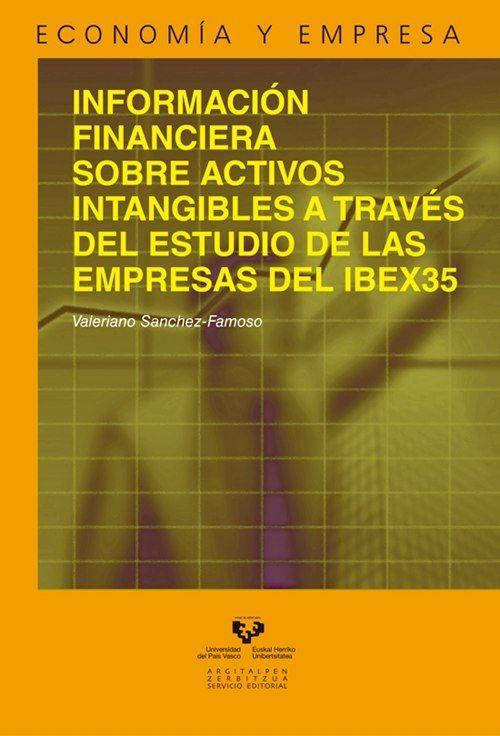 Información financiera sobre activos intangibles a través del estudio de las empresas del IBEX 35 / Valeriano Sánchez-Famoso