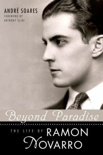 Beyond Paradise: The Life Of Ramon Novarro (hollywood Legends Series): By And... 9781604734577 | eBay