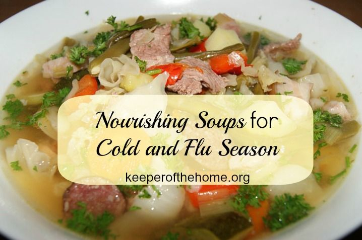 Nourishing soups for cold and flu season keeper of the home soup during cold and flu season just about the easiest and cheapest remedy ever a homemade soup especially if made with homemade bone broth soups are super sisterspd