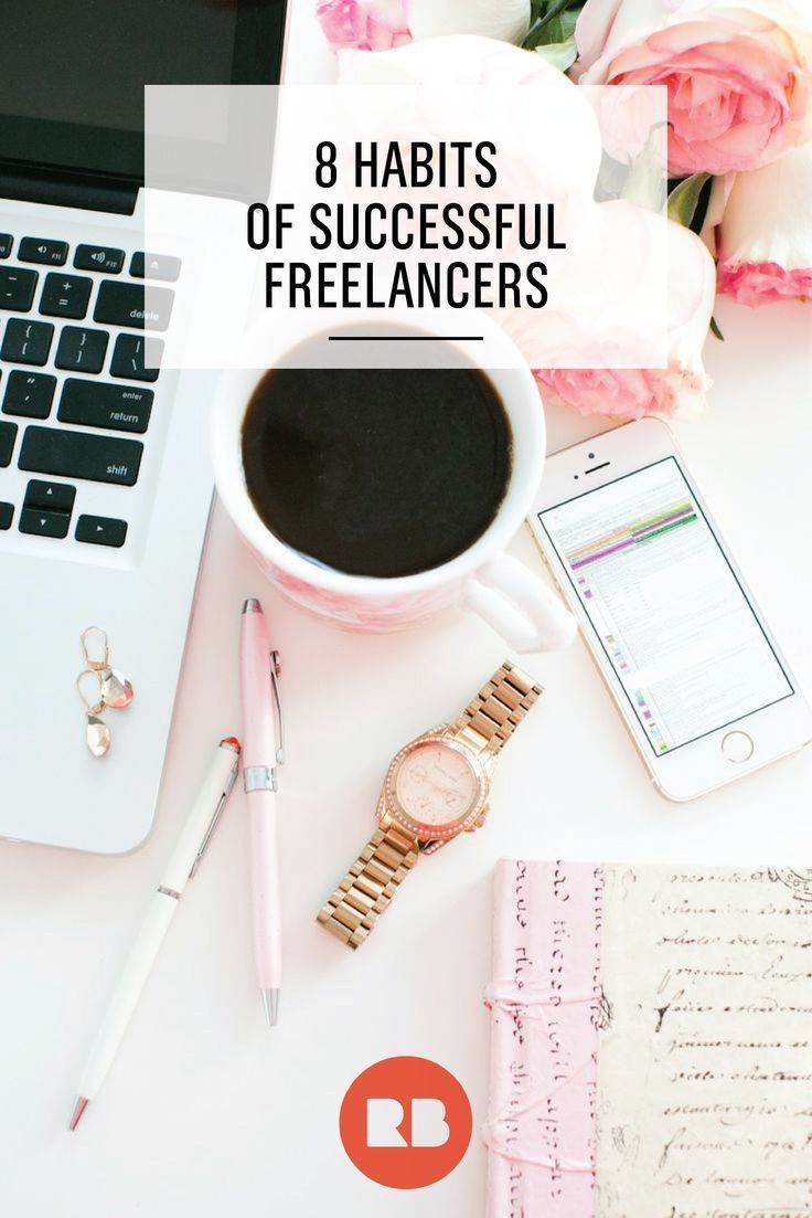 8 Habits of Successful Freelancers. How to make money