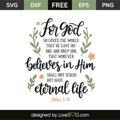 Free Svg John 3 16 Christian Quotes Svg Quotes For God So Loved The World