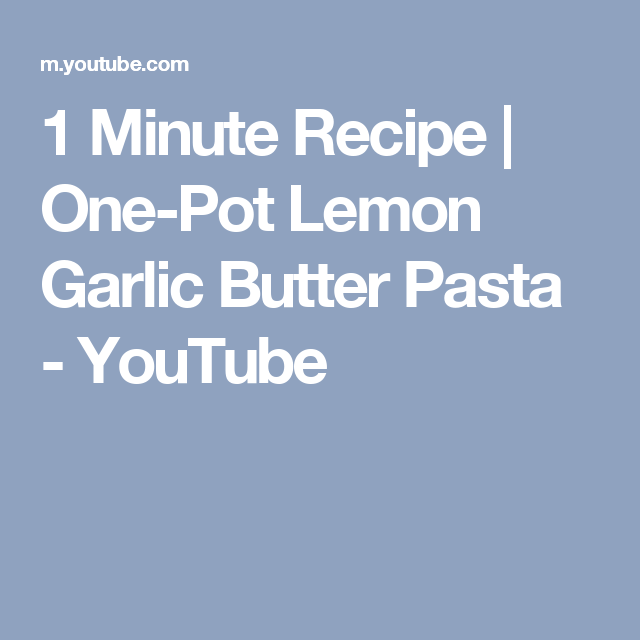 1 Minute Recipe   One-Pot Lemon Garlic Butter Pasta - YouTube