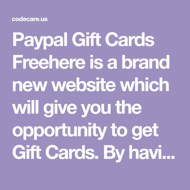 Paypal Gift Cards Freehere is a brand new website which