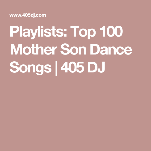 Playlists: Top 100 Mother Son Dance Songs