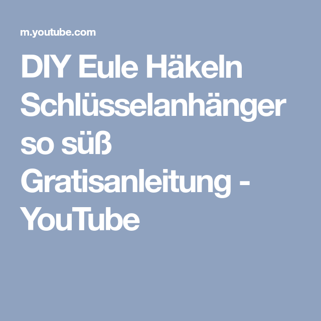 Diy Eule Häkeln Schlüsselanhänger So Süß Gratisanleitung Youtube