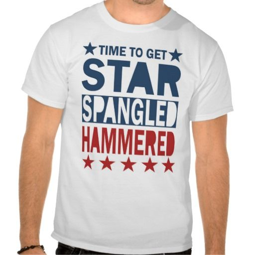 Star Spangled Hammered - Funny 4th of July Shirt