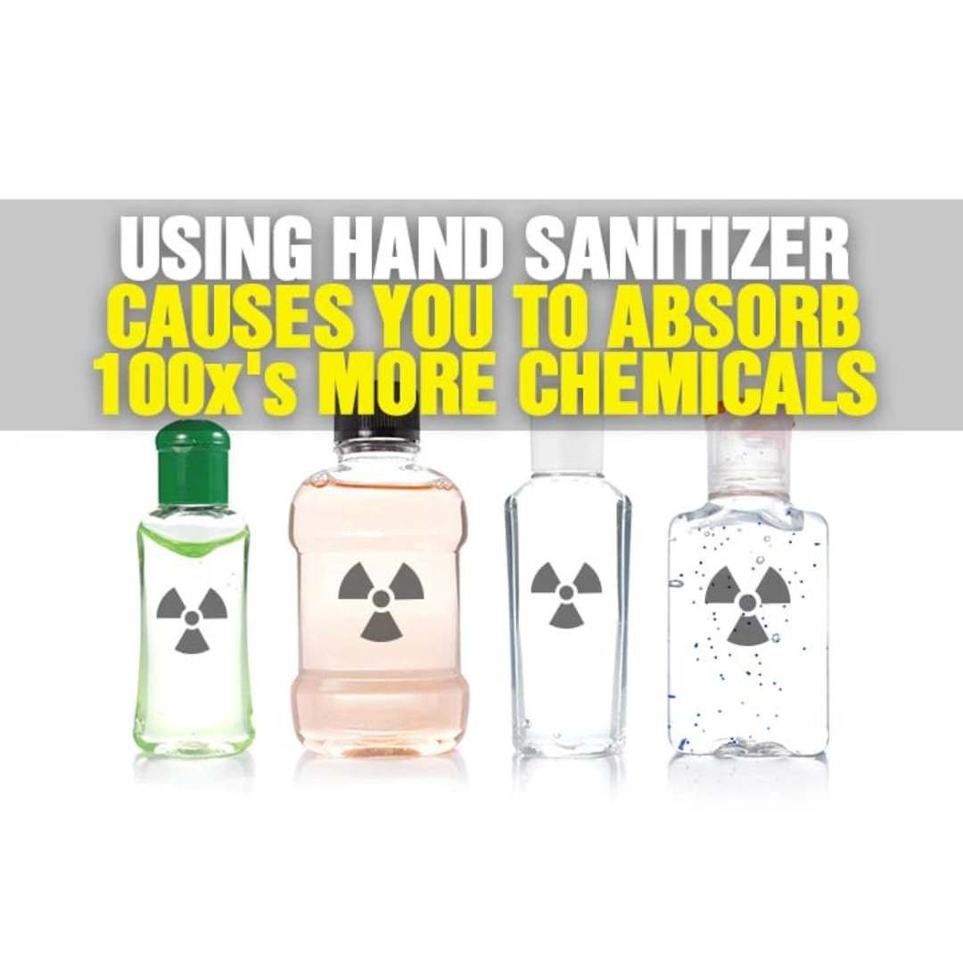 Using Hand Sanitizer Causes You To Absorb 100x S More Chemicals