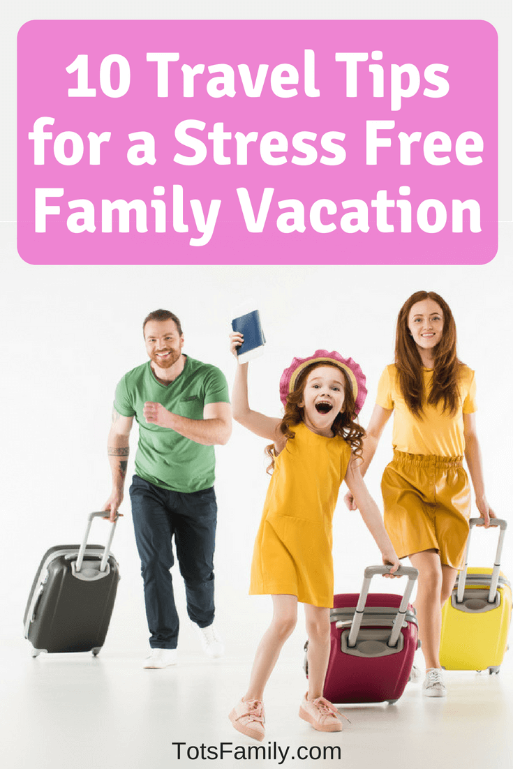 10 Travel Tips for a Stress Free Family Vacation   Travel ...