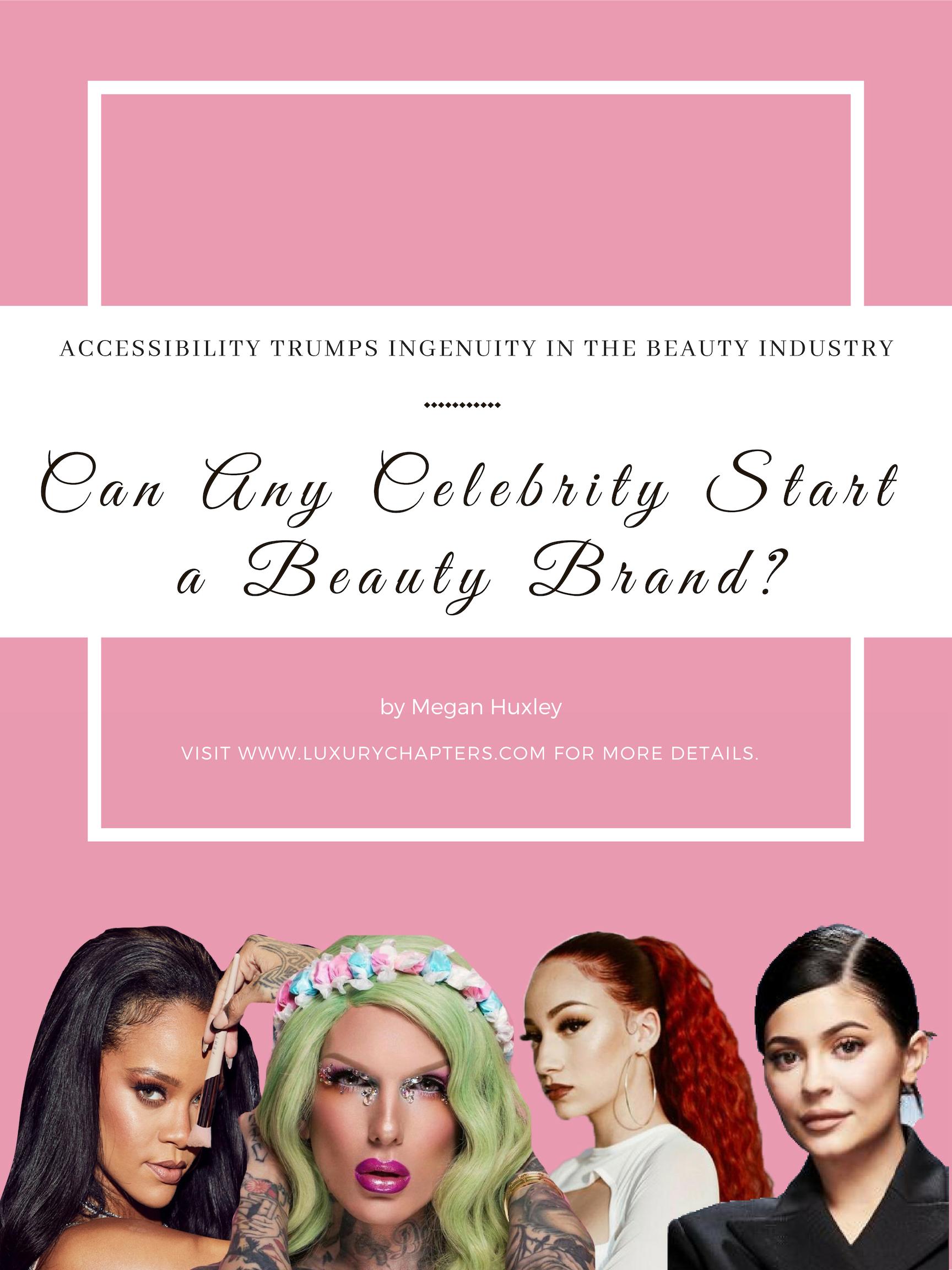A deep dive in celebrity beauty brands like Jeffree Star