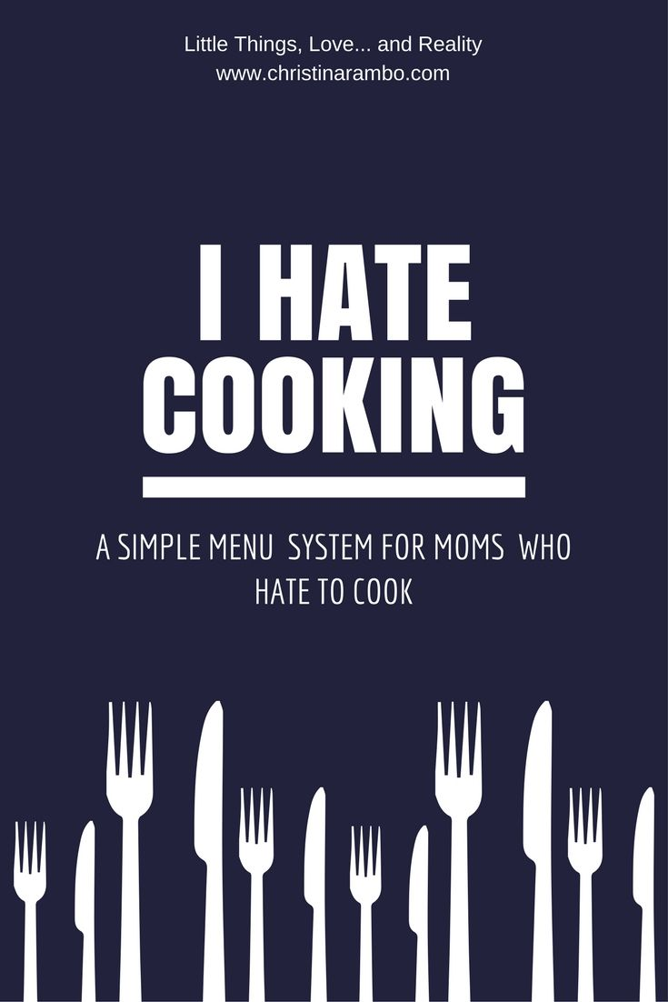 I HATE COOKING - Recipes For Moms