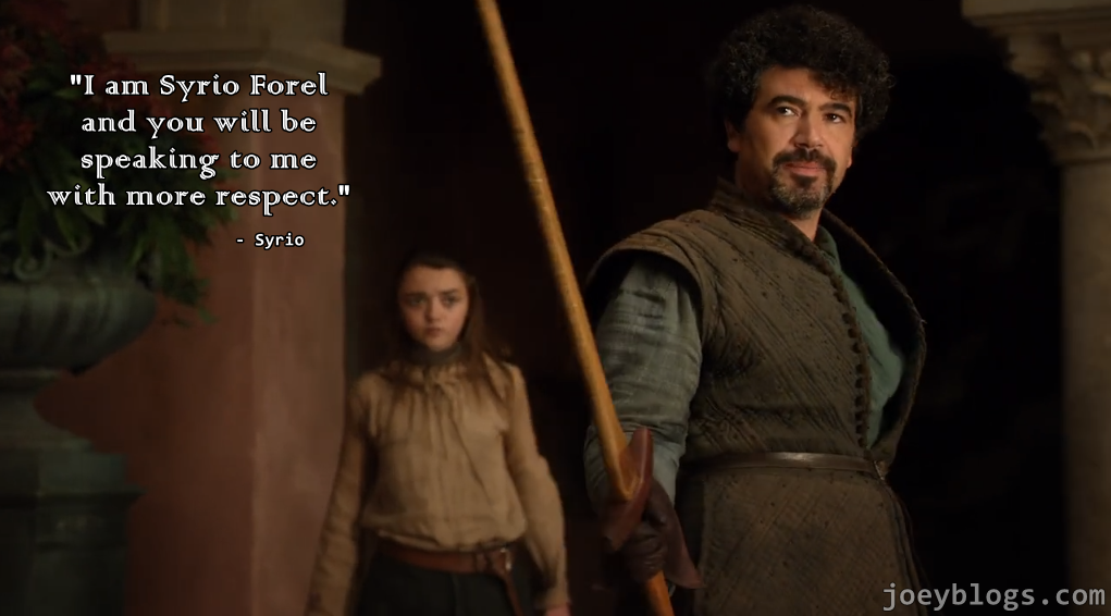 i am syrio forel and you will be speaking to me with more