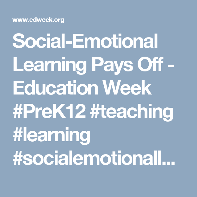 Social Emotional Learning Pays Off >> Social Emotional Learning Pays Off Social And Emotional Learning