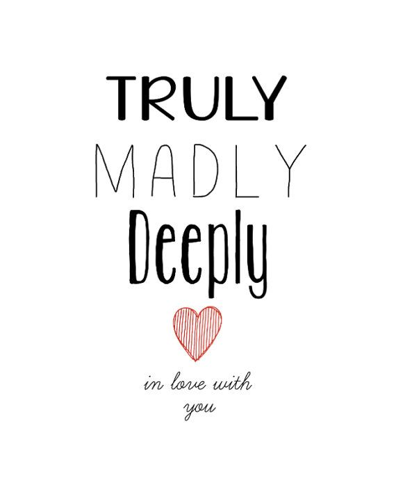Truly Madly Deeply In Love With You Digital Printable Graceful Words