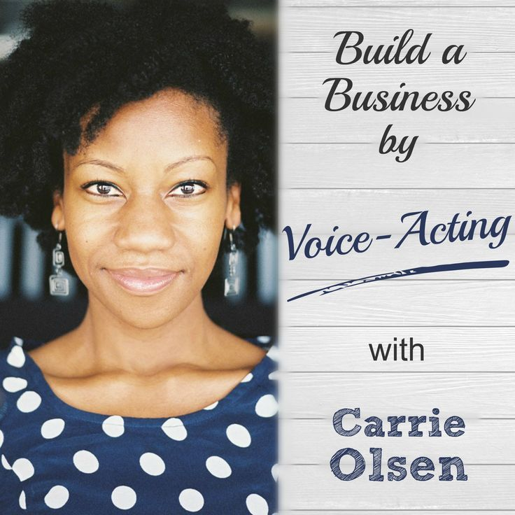Build a Business by Voice Acting with Carrie Olsen Voice