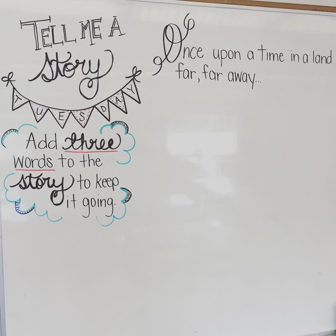 Morning Meeting Board Ideas   Tell Me A Story Tuesday   Students Add Three  Words To Keep The Story Going