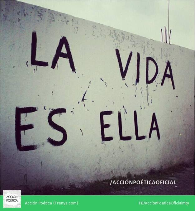 LA VIDA ES ELLA ACCIÓN POÉTICA    GUADALUPE N.L. MÉXICO