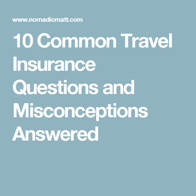 10 Common Travel Insurance Questions And Misconceptions Answered Travel Insurance Compare Holiday Insurance Travel