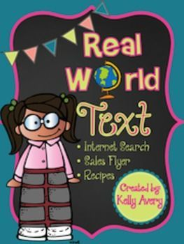 This product was designed to expose your students to real world text.  Many comprehension skills are embedded into these different texts and provide your students the opportunity to read, refer, and respond to a variety of questions.  This download includes: 3 Internet Search Screens Questions and Answer Key Provided Sales Flyer Questions and Answer Key Provided 2 Recipes Questions and Answer Key Provided  This product would be great to use in a variety of ways: *Independent Center *Daily…