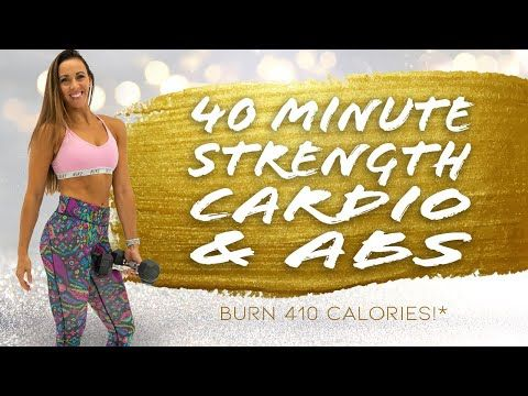 40 Minute Strength Cardio and Abs Workout �Burn 410 Calories!* �