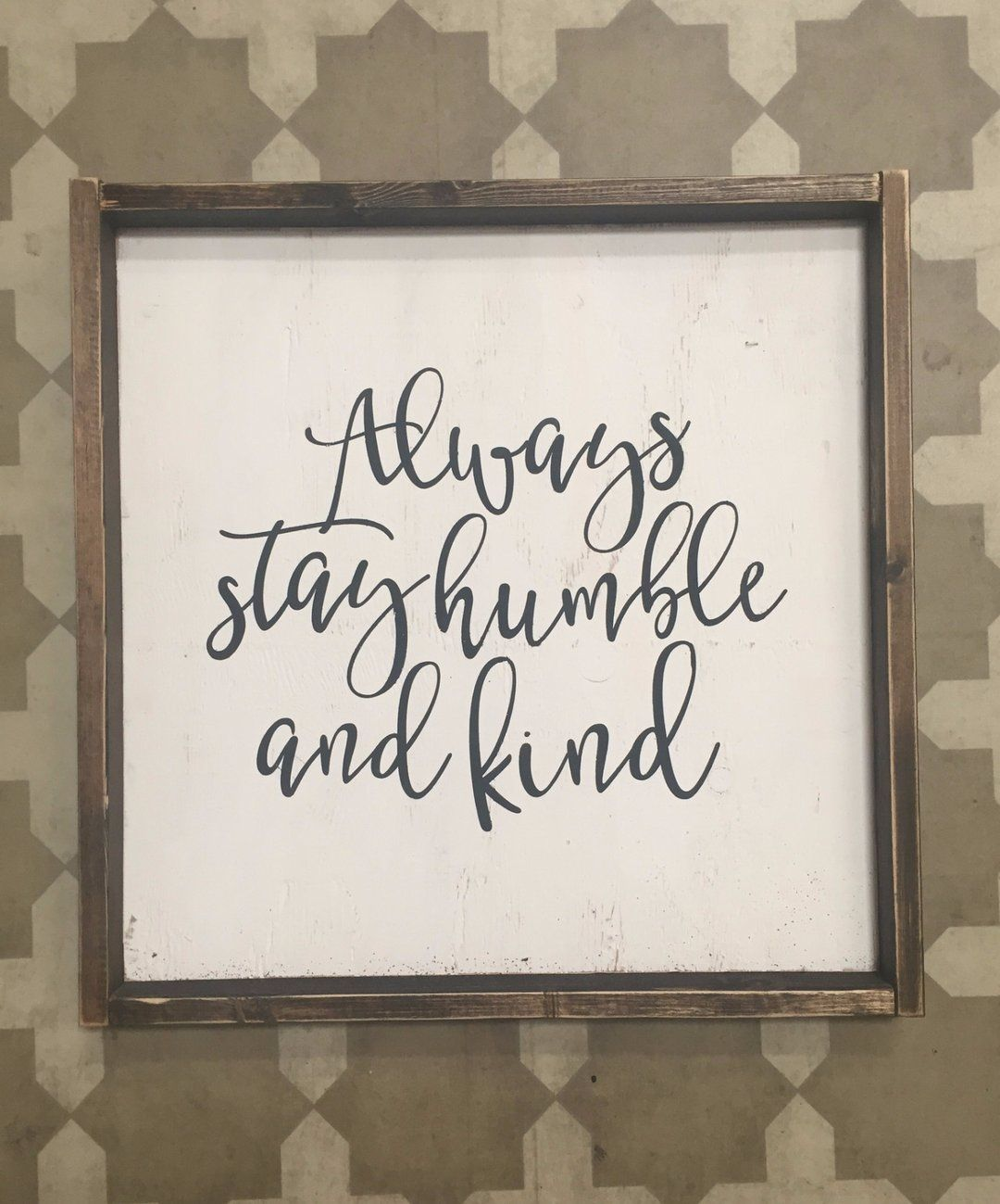 Always Stay Humble And Kind | my cottage boutique ideas