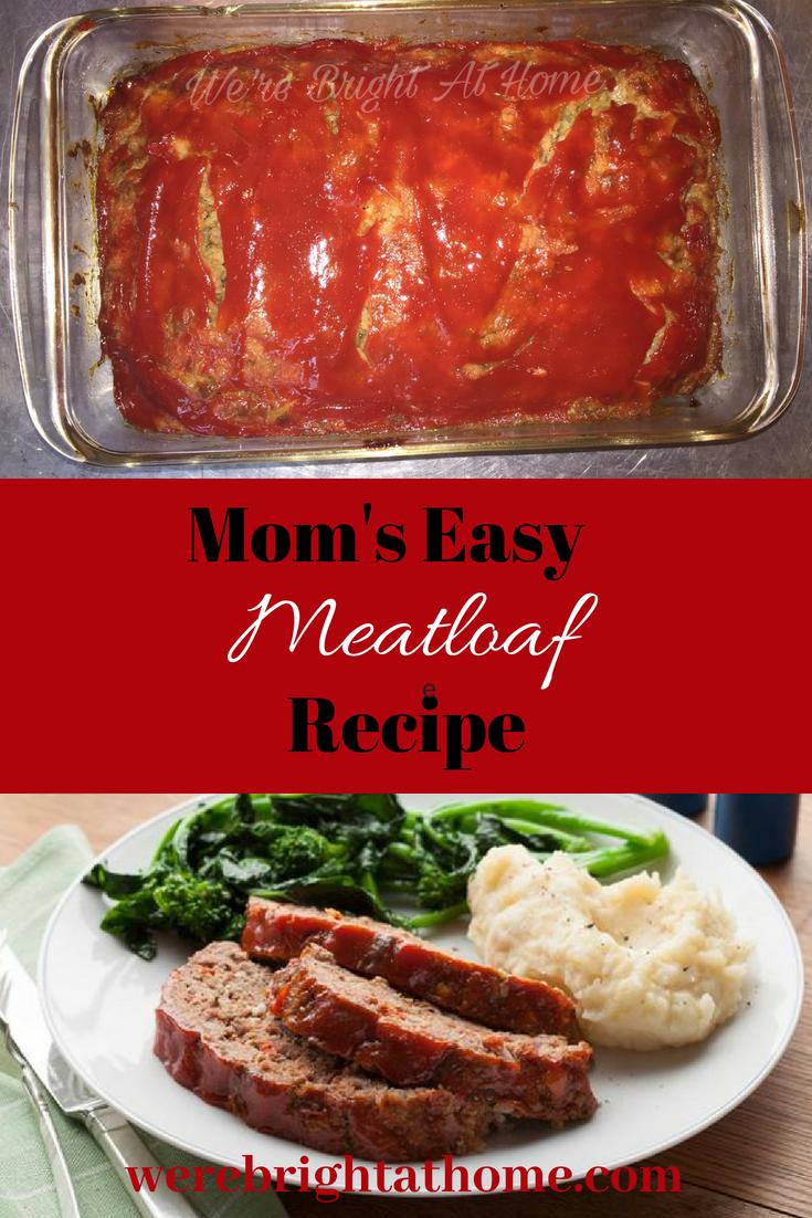 Easy Meatloaf Recipe Meatloaf Meat Loaf Recipe Easy Easy Meatloaf