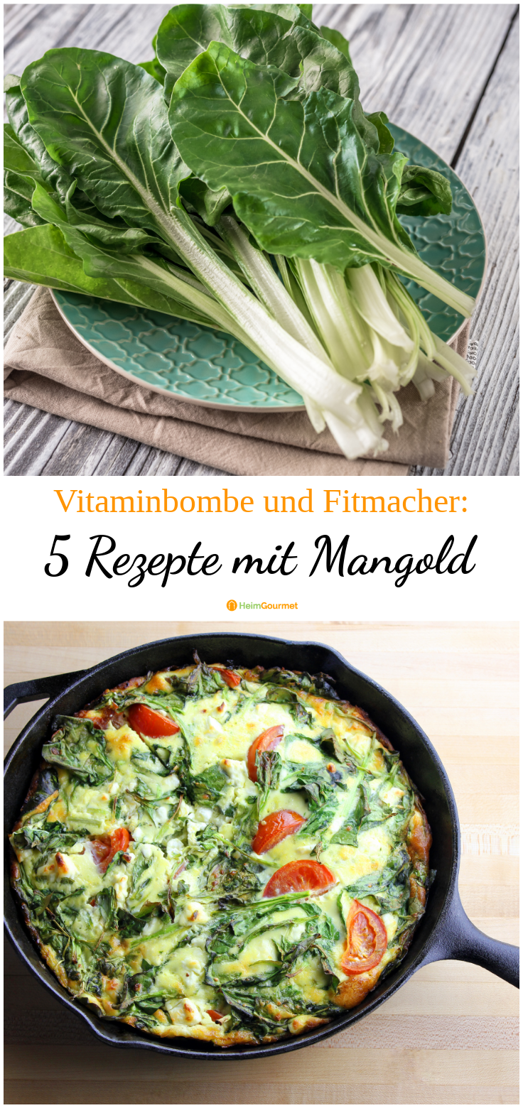 Delicious fitness enhancer and vitamin bomb: 5 recipes with MANGOLD -  The harvest time for Swiss ch...