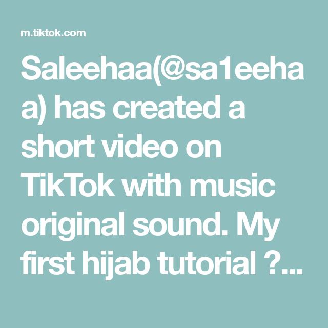 Saleehaa Sa1eehaa Has Created A Short Video On Tiktok With Music Original Sound My First Hijab Tutorial Not Good At This Hijab Tutorial Tutorial Video