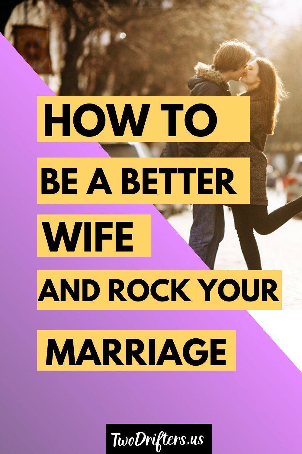 How to Be a Better Wife: 10 Tips to Improve Your Marriage