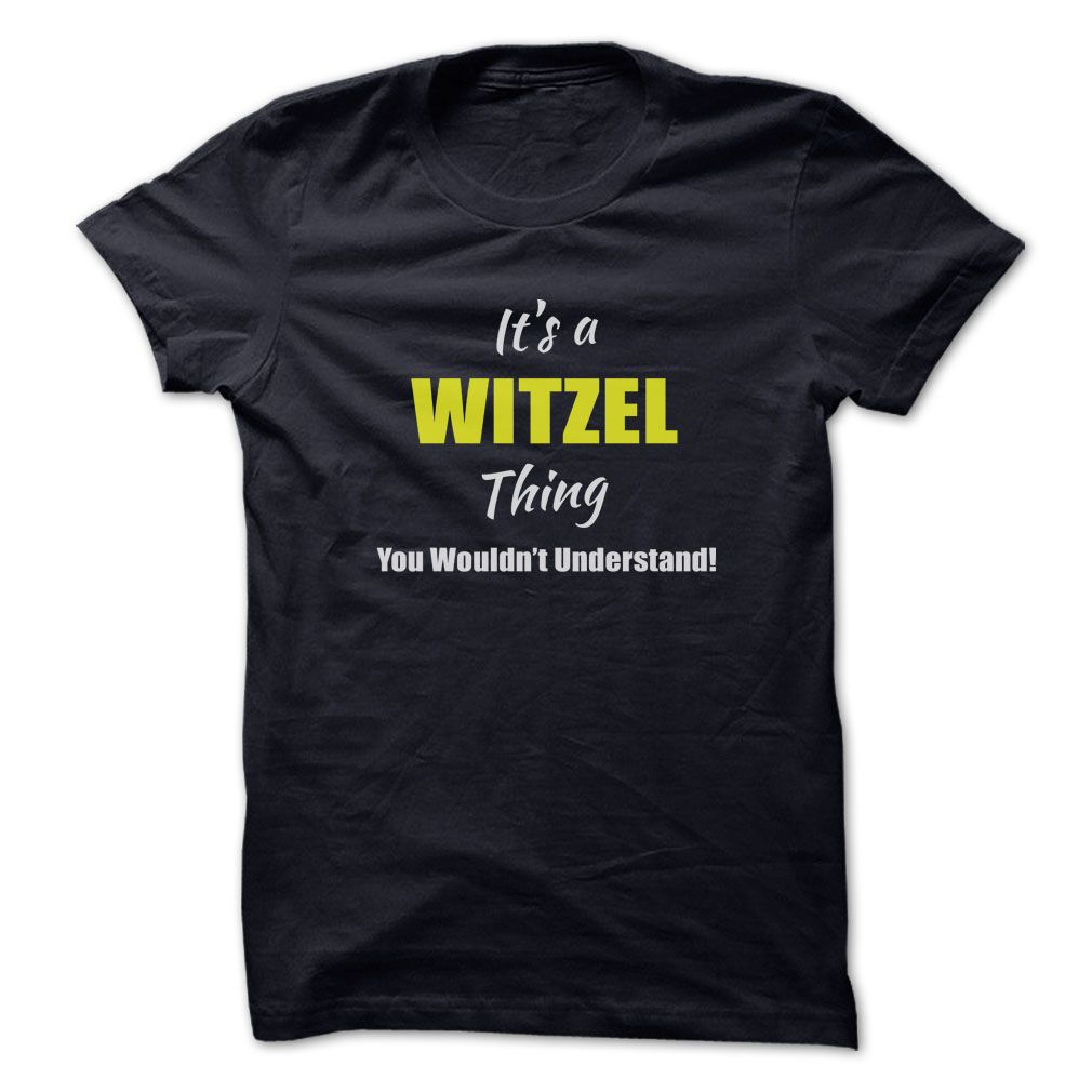 [Top tshirt name printing] Its a WITZEL Thing Limited Edition  Coupon 20%  Are you a WITZEL? Then YOU understand! These limited edition custom t-shirts are NOT sold in stores and make great gifts for your family members. Order 2 or more today and save on shipping!  Tshirt Guys Lady Hodie  SHARE and Get Discount Today Order now before we SELL OUT  Camping a vest thing you wouldnt understand tshirt hoodie hoodies year name birthday a witzel thing limited its a