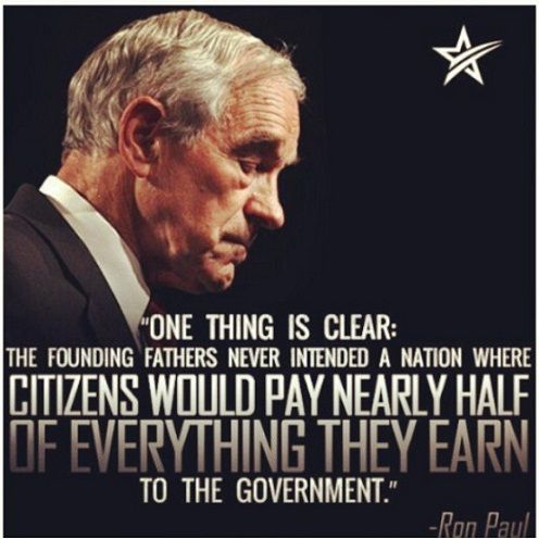 Ron Paul About Taxes See More Famous Quotes Here Http Www The Secret To Success Org 2013 05 Pictures Famous Quotes Best Success Quotes Picture Quotes