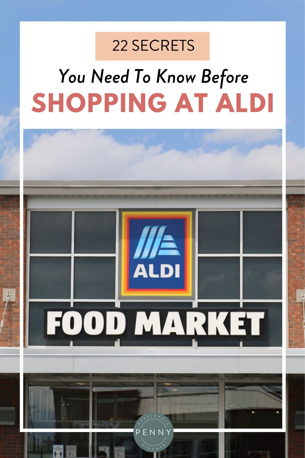 22 Secrets You Need To Know Before Shopping Aldi Seriously My Favorite Place To Shop Right Now Money Saving Plan Money Saving Tips Blog Resources