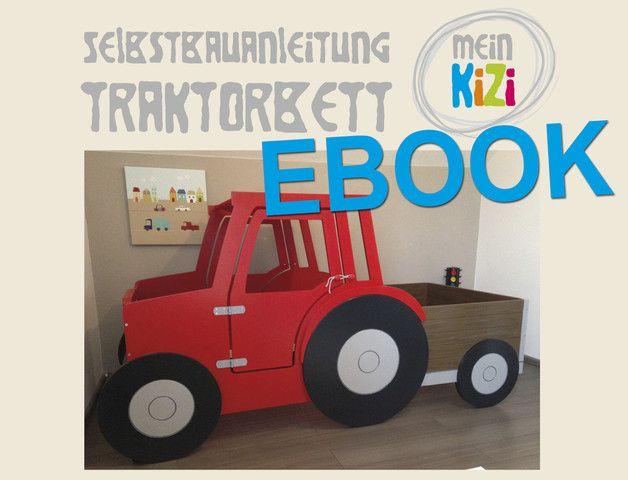 Kinderbett selber bauen auto  EBOOK - DIY Bauanleitung Traktorbett | Kinderbetten, Bauanleitung ...