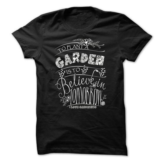 To Plant a Garden is to Believe in Tomorrow T-Shirt Hoodie Sweatshirts eie