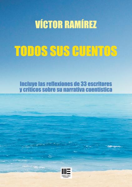 Todos sus cuentos / Víctor Ramírez.
