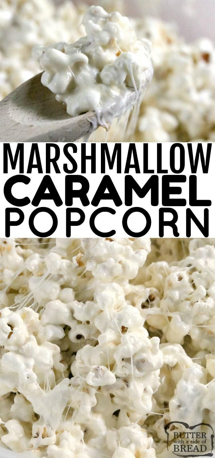 MARSHMALLOW CARAMEL POPCORN - Butter with a Side of Bread