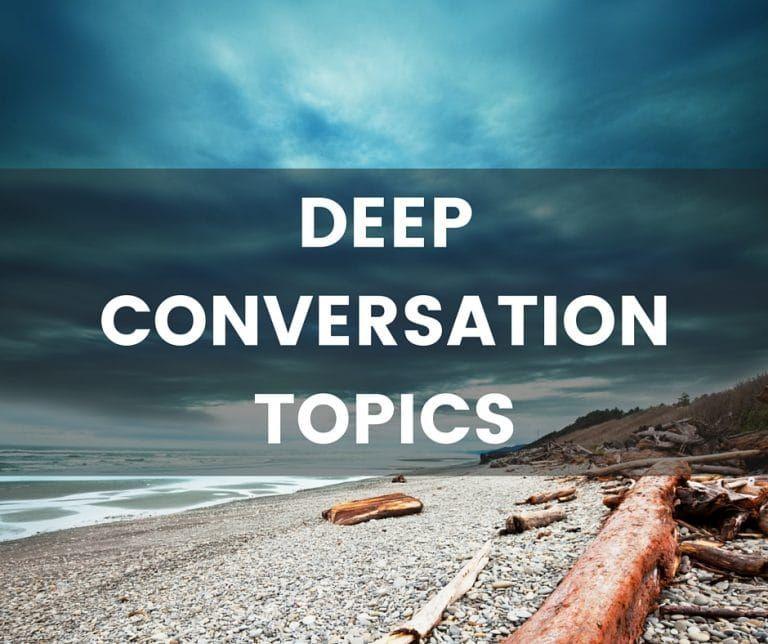 Deep conversation topics   Psych Stuff   Deep conversation