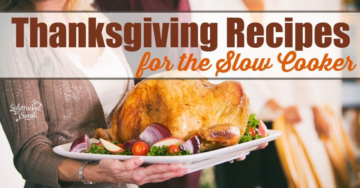 Slow Cooker Recipes for Thanksgiving Day!