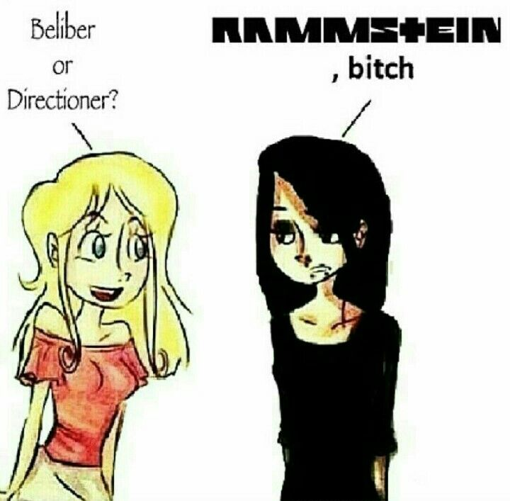 So true ..... Hate Justin Bieber... Hate 1 Direction.... Rammstein is the best option you can choose