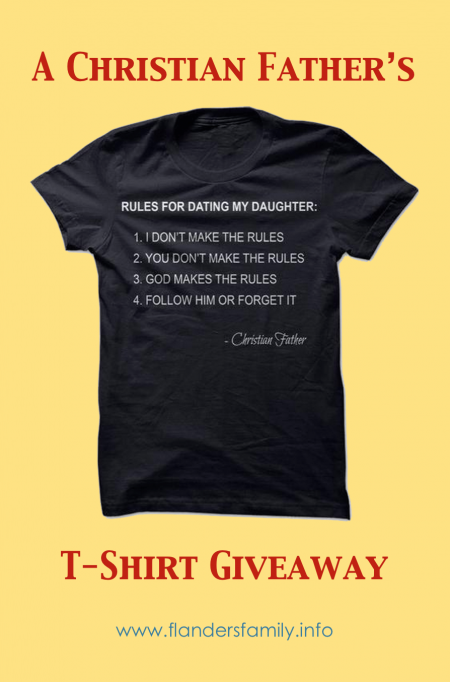 """Rules for Dating My Daughter"" T-Shirt Giveaway this week at www.flandersfamily.info"