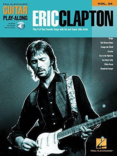 Eric Clapton: Guitar Play-Along Volume 24 (Hal Leonard Guitar Play-Along) ||  https://www.amazon.com/dp/0634080172/ref=cm_sw_r_pi_dp_0svxxb7GPEMFM